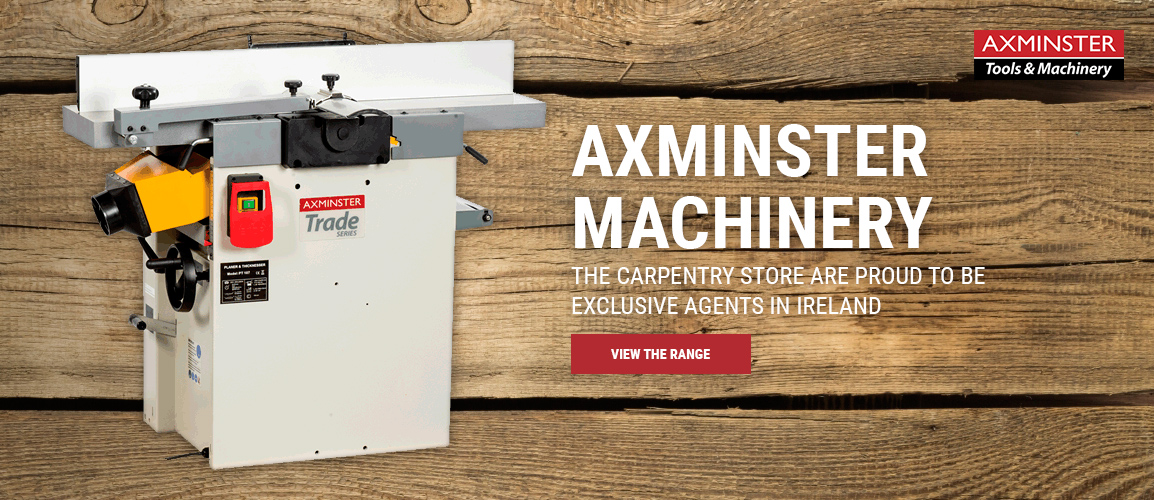 axminster machinery the carpentry store are proud to be  exclusive agents in ireland